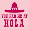 You had me at Hola - Women's Premium T-Shirt