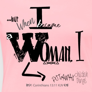When I became a Woman! - Women's Premium T-Shirt