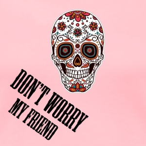 DONT WORRY MY FRIEND - Women's Premium T-Shirt