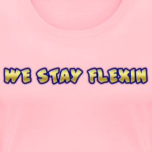We Stay Flexin Clothing - Women's Premium T-Shirt