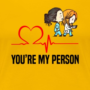 Grey s Anatomy You are my person - Women's Premium T-Shirt