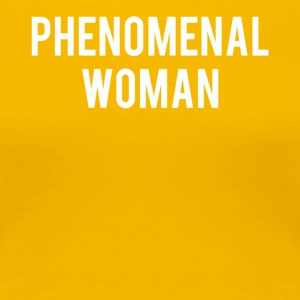 Phenomenal woman gift shirt - Women's Premium T-Shirt