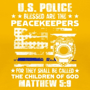 US POLICE BLESSED ARE PEACEKEEPERS TEE SHIRT - Women's Premium T-Shirt