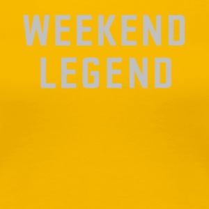 Weekend legend gift shirt - Women's Premium T-Shirt