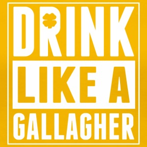 Drink Like A Gallagher Saint Patricks Day - Women's Premium T-Shirt