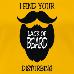 I Find Lack Of Beard Disturbing - Women's Premium T-Shirt
