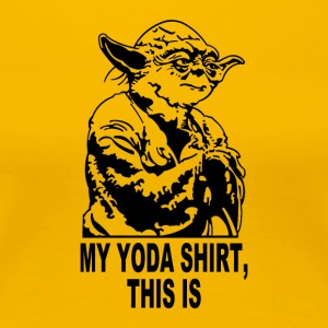 My Yoda - Women's Premium T-Shirt