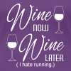 Wine Now Wine Later I hate Running - Women's Premium T-Shirt