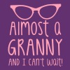 almost a granny! glasses and I can't WAIT! - Women's Premium T-Shirt