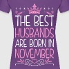 The Best Husbands Are Born In November - Women's Premium T-Shirt