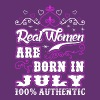 Real Women Are Born In July - Women's Premium T-Shirt