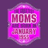 The Greatest Moms Are Born In January 1955 - Women's Premium T-Shirt