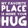 My favorite place is inside your hug - Women's Premium T-Shirt