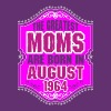 The Greatest Moms Are Born In August 1964 - Women's Premium T-Shirt