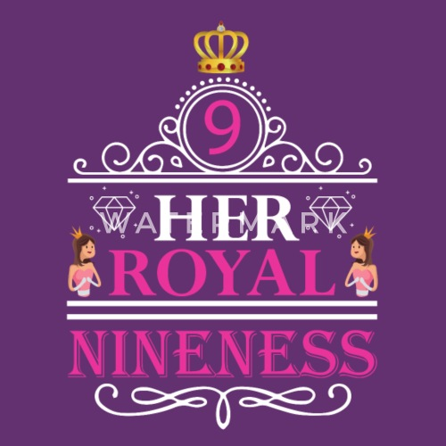 9 Her Royal Nineness Birthday Gift Years Old By