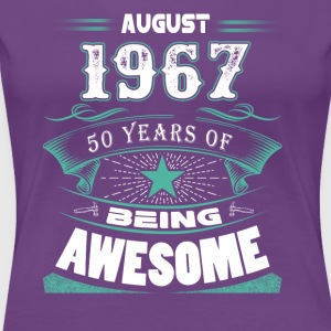 August 1967 - 50 years of being awesome - Women's Premium T-Shirt
