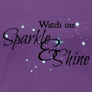 Sparkle and Shine - Women's Premium T-Shirt