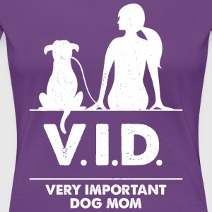 Very important dog mom V.I.D. - Women's Premium T-Shirt
