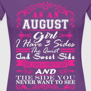 August Girl I Have 3 Sides Quiet Sweet Fun Crazy - Women's Premium T-Shirt