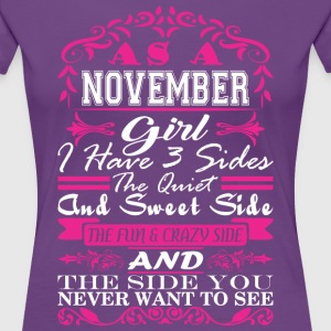 November Girl I Have 3 Sides Quiet Sweet Fun Crazy - Women's Premium T-Shirt
