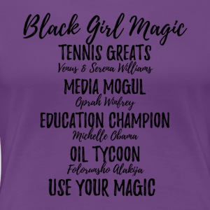 BlackGirlMagic - Women's Premium T-Shirt