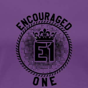 Encouraged One- E1 - Women's Premium T-Shirt