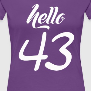 Hello 43 - Women's Premium T-Shirt