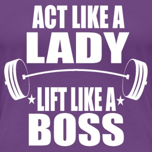 LIFT LIKE A BOSS - WOMEN GYM MOTIVATION SHIRT TANK - Women's Premium T-Shirt