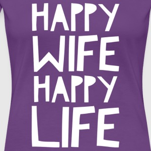 Happy wife Happy life - Women's Premium T-Shirt
