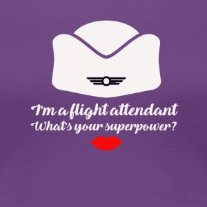 I'm a Flight Attendant, What's your superpower? - Women's Premium T-Shirt