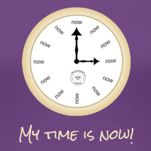 My time is now - Women's Premium T-Shirt