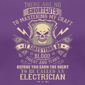 To Be Called An Electrician T Shirt - Women's Premium T-Shirt