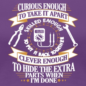 Mechanic Curious Enough To Take It Apart T Shirt - Women's Premium T-Shirt
