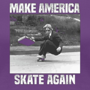 Make america skate again shirt - Women's Premium T-Shirt