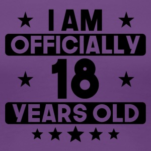 I Am Officially 18 Years Old 18th Birthday - Women's Premium T-Shirt