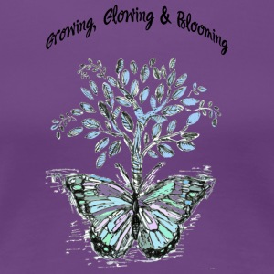 Growing, Glowing and Blooming - by Fanitsa Petrou - Women's Premium T-Shirt
