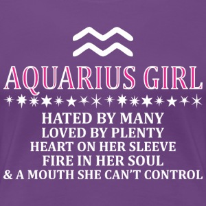 Aquarius Girl Hated By Many Loved By Plenty Fire - Women's Premium T-Shirt