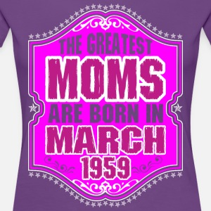 The Greatest Moms Are Born In March 1959