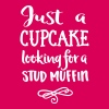 Just a cupcake looking for a stud muffin - Women's Premium T-Shirt
