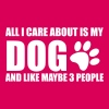 All I Care About is My Dog - Women's Premium T-Shirt