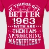 IF THINGS GET BETTER WITH AGE-1963 - Women's Premium T-Shirt