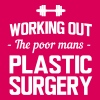 Working out. The poor mans plastic surgery - Women's Premium T-Shirt