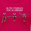 Exercice pour le weekend - Women's Premium T-Shirt