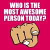 Who is the Most Awesome Person Today? You. - Women's Premium T-Shirt