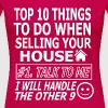 TOP 10 THINGS TO DO WHEN SELLING YOUR HOUSE - Women's Premium T-Shirt