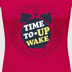 Wake up - Women's Premium T-Shirt