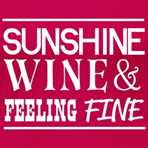 Sunshine Wine and Feeling Fine