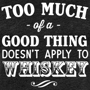 Too Much of a Good Thing Doesn't Apply to Whiskey