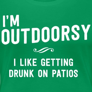 I'm outdoorsy, I like get drunk on patios