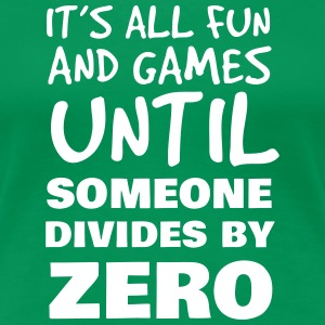 It's All Fun & Games Until Someone Divides By Zero